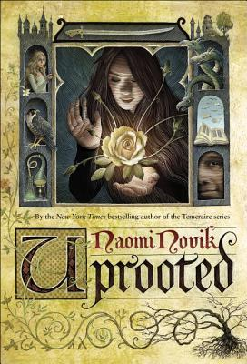 ARC Review: Uprooted by Naomi Novik