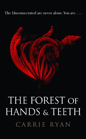 Review: The Forest of Hands and Teeth by CarrieRyan