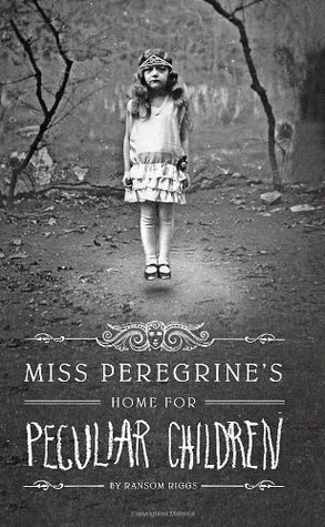 25 Reads: Miss Peregrine's Home for Peculiar Children by Ransom Riggs