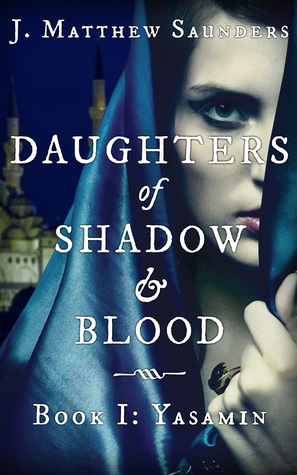 Review: Daughters of Shadow and Blood – Book 1 by J. Matthew Saunders